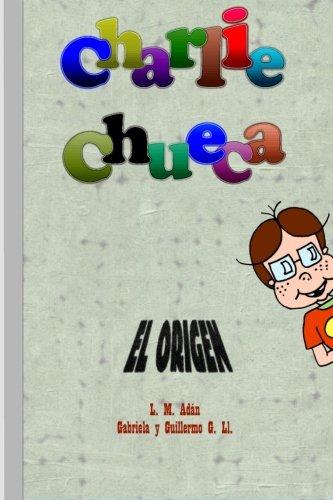 Charlie Chueca: El origen par L. M. Adán