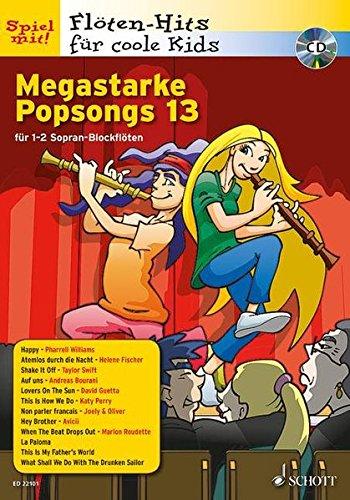 Megastarke Popsongs: Band 13. 1-2 Sopran-Blockflöten. Ausgabe mit CD. (Flöten-Hits für coole Kids)