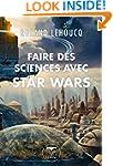 Faire des sciences avec Star Wars (Fr...