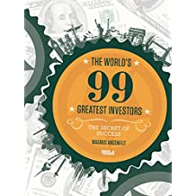 The World´s 99 Greatest Investors: The Secret of Success (English Edition)