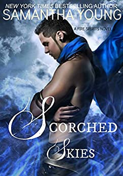 Scorched Skies (Fire Spirits Book 2) (English Edition) di [Young, Samantha]