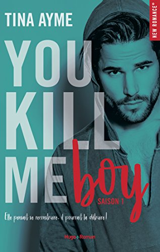 You kill me boy Saison 1 par [Ayme, Tina]