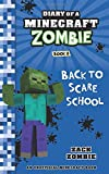Diary of a Minecraft Zombie Book 8: Back To Scare School: Volume 8
