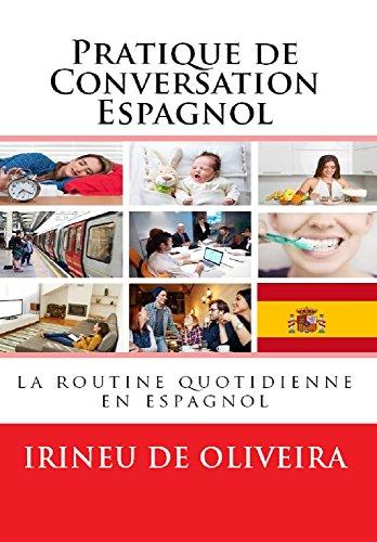 Pratique de Conversation Espagnol  : La routine quotidienne en espagnol por Irineu De Oliveira
