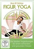 Figur Yoga - Die besten Yogaübungen für einen schlanken und gesunden Körper