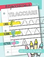 Impariamo a tracciare: Linee forme lettere: Libro di attività per bambini: Età 3+: Un libro di attività per bambini in...