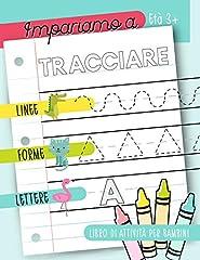 Idea Regalo - Impariamo a tracciare: Linee forme lettere: Libro di attività per bambini: Età 3+: Un libro di attività per bambini in età prescolare e scolare per iniziare a tracciare le linee, le forme e le lettere