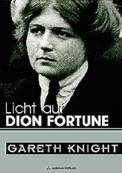 Licht auf Dion Fortune. Band 1