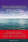 Transurfing T1 - Modèle quantique de développement personnel : L'espace des variantes...