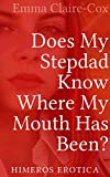Does My Stepdad Know Where My Mouth Has Been? (Himeros Erotica) (English Edition)