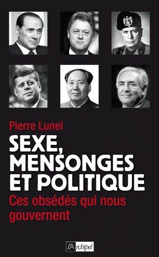 SEXE MENSONGE ET POLITIQUE par Pierre Lunel