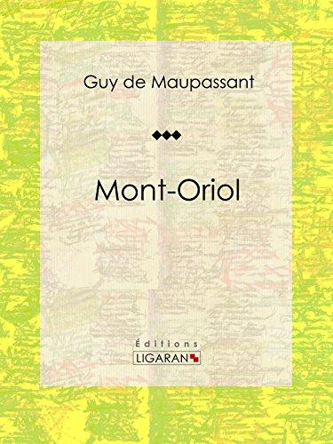 Mont-Oriol: Roman sentimental par Guy de Maupassant