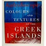 Kaleidoscope: Colours and Textures of the Greek Islands