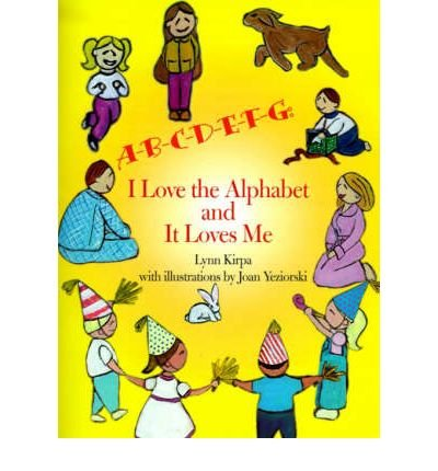 [(A-B-C-D-E-F-G: I Love the Alphabet and It Loves Me)] [Author: Lynn Kirpa] published on (December, 2000)