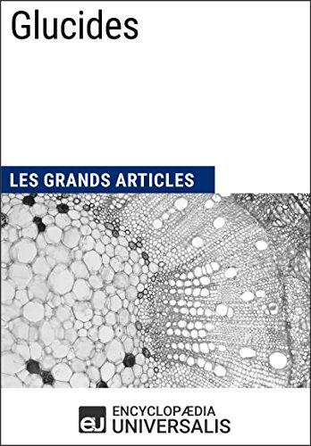 Glucides: Les Grands Articles d'Universalis par Encyclopædia Universalis