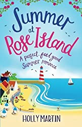Summer at Rose Island: A perfect feel good summer romance (White Cliff Bay) (Volume 3) by Holly Martin (2016-05-08)