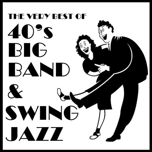 The Very Best of 40's Big Band...