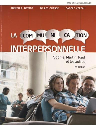 La communication interpersonnelle : Sophie, Martin, Paul et les autres