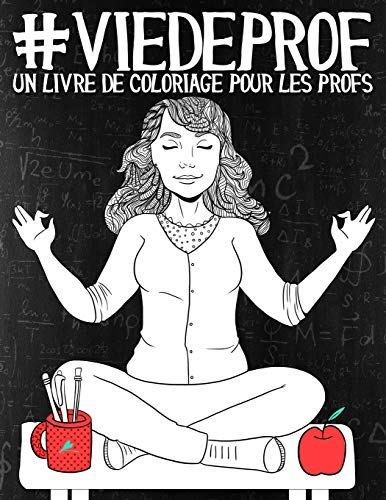 Vie de prof: Un livre de coloriage pour les profs par Papeterie Bleu