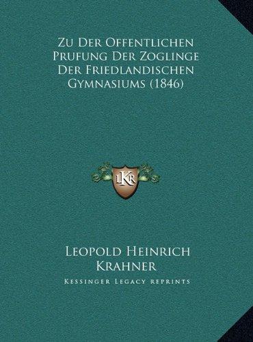 Zu Der Offentlichen Prufung Der Zoglinge Der Friedlandischenzu Der Offentlichen Prufung Der Zoglinge Der Friedlandischen Gymnasiums (1846) Gymnasiums (1846)