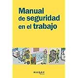 Manual de seguridad en el trabajo (Spanish Edition)