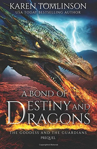 A Bond of Destiny and Dragons (The Goddess and the Guardians)