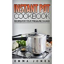 Instant Pot Cookbook: Recipes For Your Pressure Cooker (Instant Pot Recipes) (English Edition)