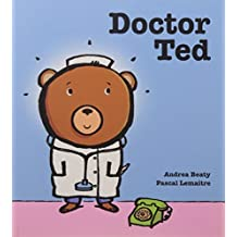 Doctor Ted by Andrea Beaty and Pascal Lemaitre (2010-08-02)