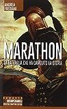 Marathon. La battaglia che ha cambiato la storia