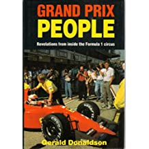 Grand Prix People: Revelations from Inside the Formula 1 Circus (Motor sport)