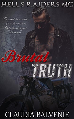 Brutal Truth: Post Apocalyptic Rough Bikers (Hell's Raiders MC Book 2)