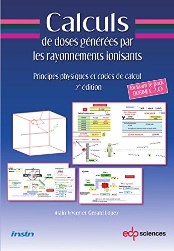 Calculs de doses générées par les rayonnements ionisants : Principes physiques et codes de calcul, avec clé USB par Alain Vivier, Gérard Lopez