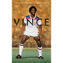 Vince: The Autobiography of Vince Hilaire