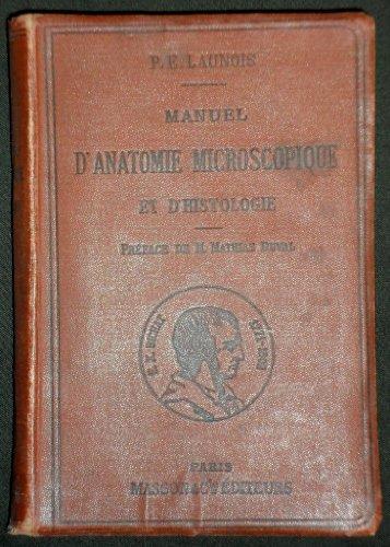 Manuel d'anatomie microscopique et d'histologie. Pr'face de Mathias Duval. Editions Masson et Cie. 1901. (M'decine, Histologie, Microscopie, Anatomie)