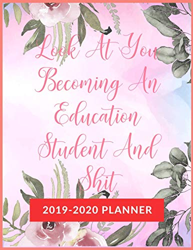 An Education Student  And Shit: Academic & School Planner, Weekly and Monthly Academic Planner with Inspiration Quotes, ... & High school (August 2019 through July 2020) ()