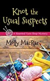 Knot the Usual Suspects (A Haunted Yarn Shop Mystery) by Molly MacRae (2016-04-20)