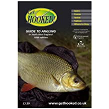 Get Hooked Guide to Angling in South West England in Partnership with the Environment Agency & the Angling Trust, 18th Edition