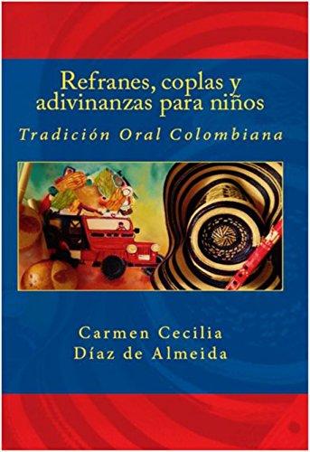 Refranes, coplas y adivinanzas para niños (Tradición Oral Colombiana) por Carmen Cecilia Díaz de Almeida