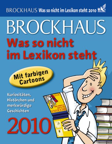 Brockhaus Kalender Was so nicht im Lexikon steht 2010: Kuriositäten, Histörchen und merkwürdige Geschichten