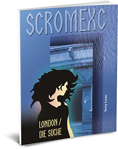 Buchseite und Rezensionen zu 'Scromexc - London. Die Suche - Eine spannende Cyberreise durch das Internet' von Samy Losan