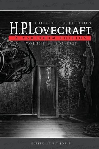 Collected Fiction Volume 1 (1905-1925): A Variorum Edition por H. P. Lovecraft