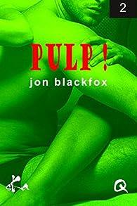 Pulp !, tome 2 : Les préliminaires du mariage par Jon Blackfox