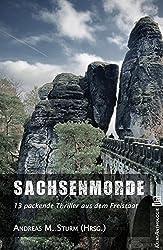 Sachsenmorde: 13 packende Thriller aus dem Freistaat