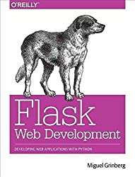 [(Flask Web Development : Developing Web Applications with Python)] [By (author) Miguel Grinberg] published on (May, 2016)