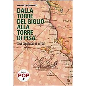 Dalla torre del Giglio alla torre di Pisa