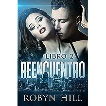 Reencuentro - Libro 2: (Romance Suspense)