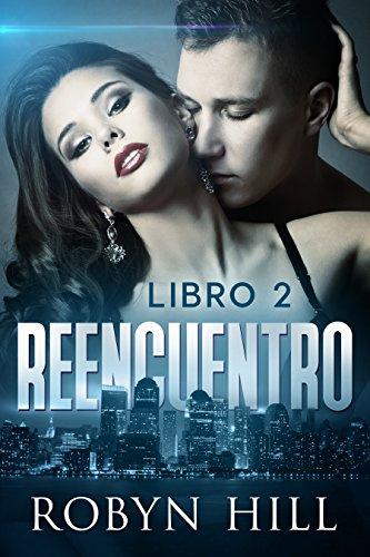 Reencuentro - Libro 2: (Romance Suspense) por Robyn Hill