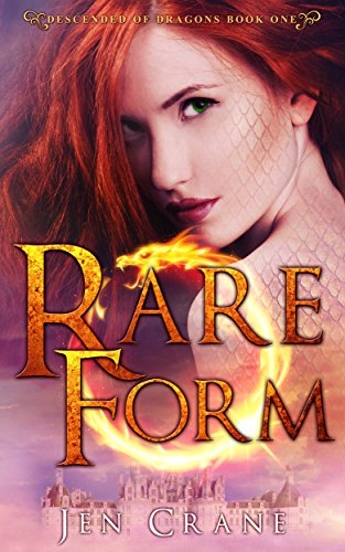 Rare Form (Descended of Dragons, Book 1) by Jen Crane