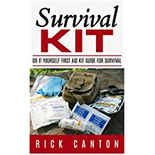 Survival Kit: Do It Yourself First Aid Kit Guide for Survival (First AID DIY) (English Edition)