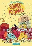 Telecharger Livres Ma premiere soiree pyjama (PDF,EPUB,MOBI) gratuits en Francaise